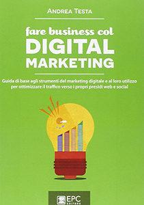 Fare business col digital marketing Andrea Testa